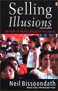 selling illusions the cult of multiculturalism in canada essay Selling illusions: the cult of multiculturalism in canada  this book, or rather  extensive essay, is one of the key works i have used for my thesis on the.